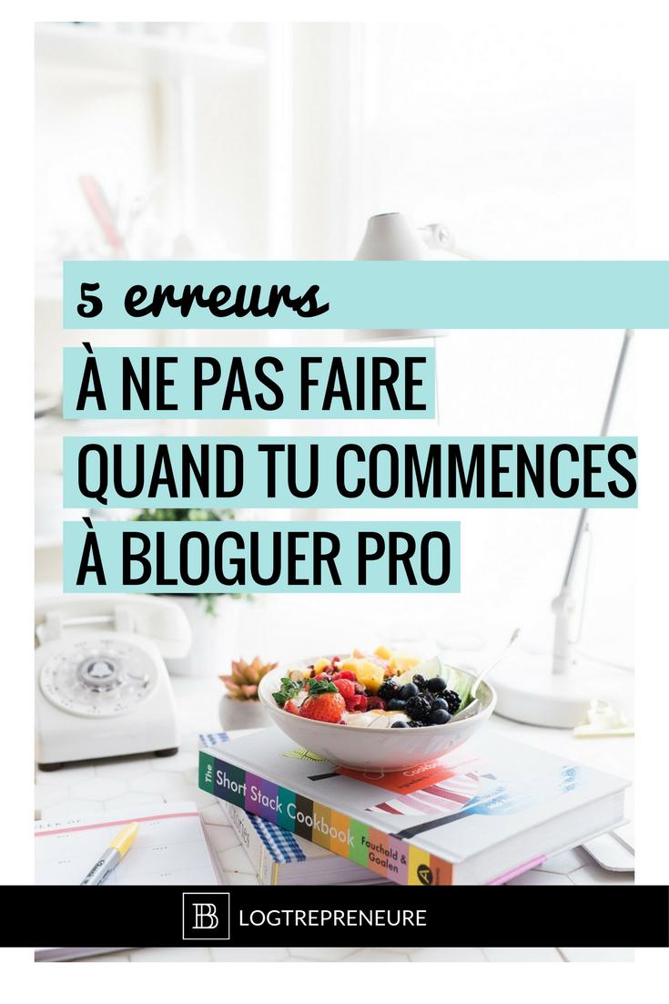 5 erreurs à ne pas commettre quand tu commences à bloguer pro