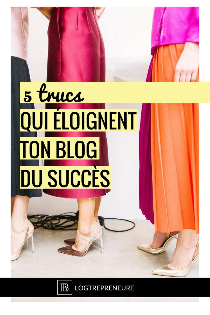5 trucs qui éloignent ton blog du succès