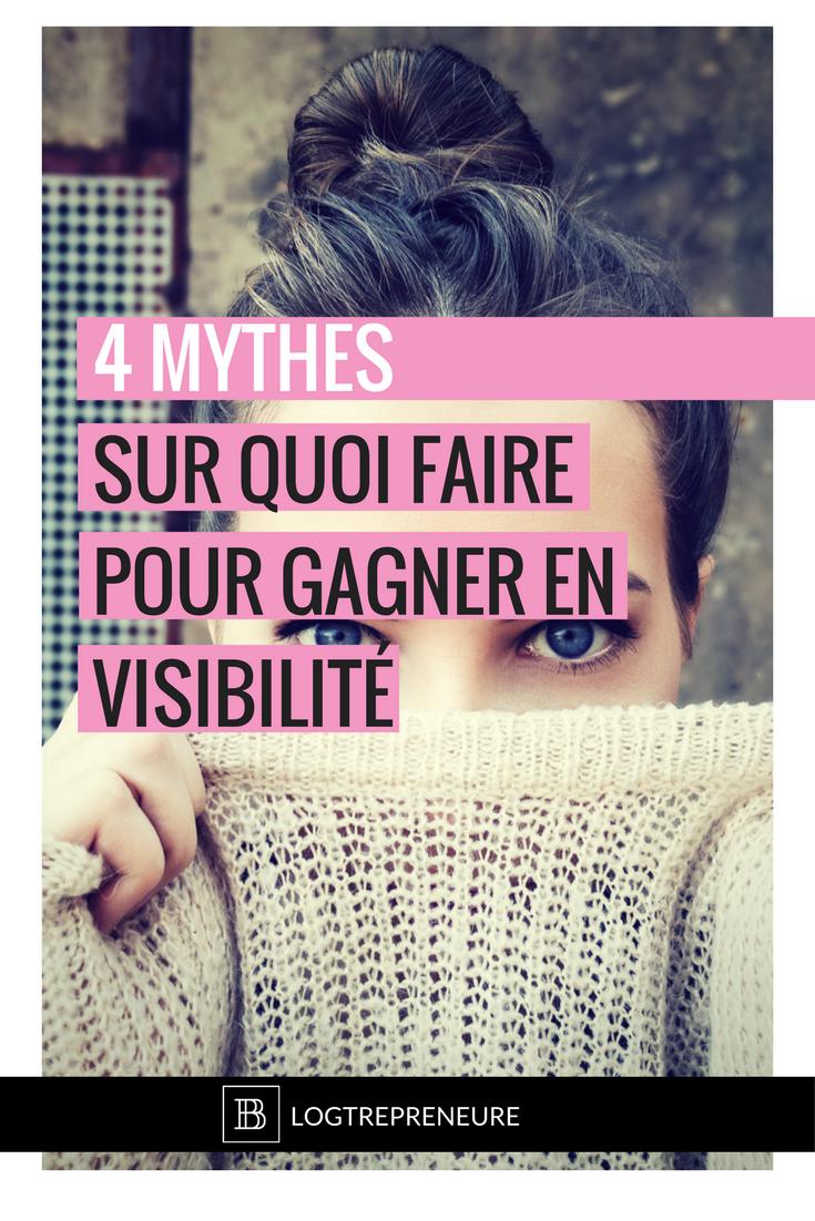 4 mythes sur quoi faire pour gagner en visibilité