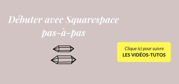 débuter avec squarespace tutoriels vidéos