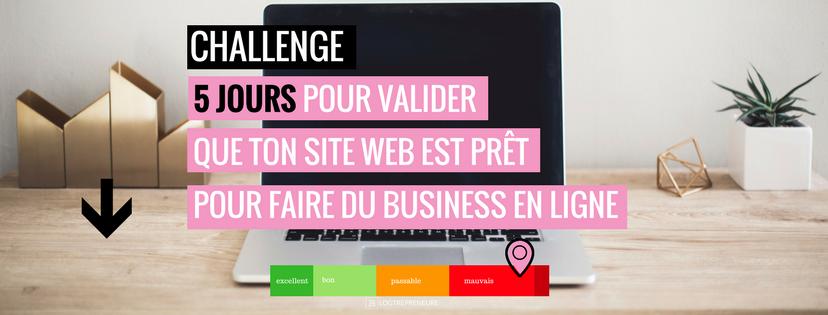 challenge 5 jours pour valider que ton site web est prêt pour faire du business en ligne