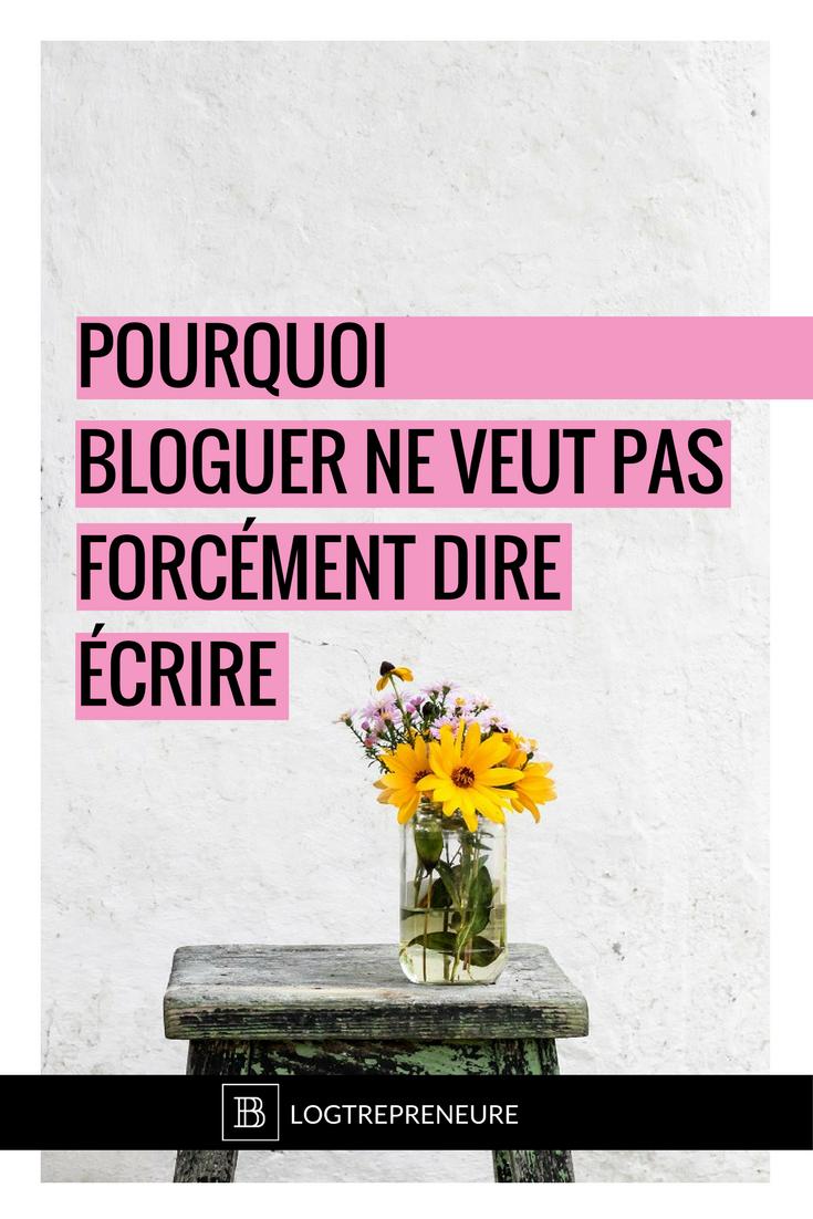 Bloguer ne veut pas forcément dire écrire