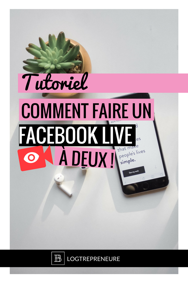TUTORIEL - Comment faire un Facebook live en direct avec deux personnes