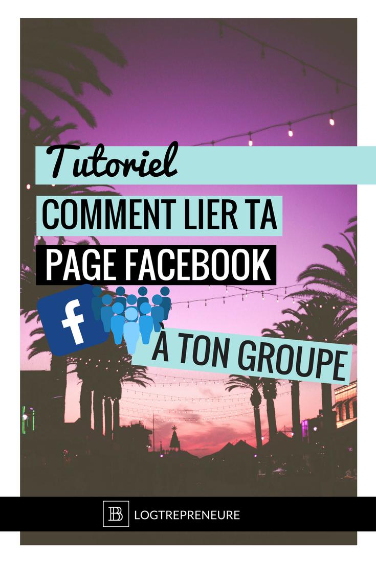 tutoriel Tutoriel pour te montrer comment lier ta page facebook et ton groupe, pour que les deux soient totalement connectés.