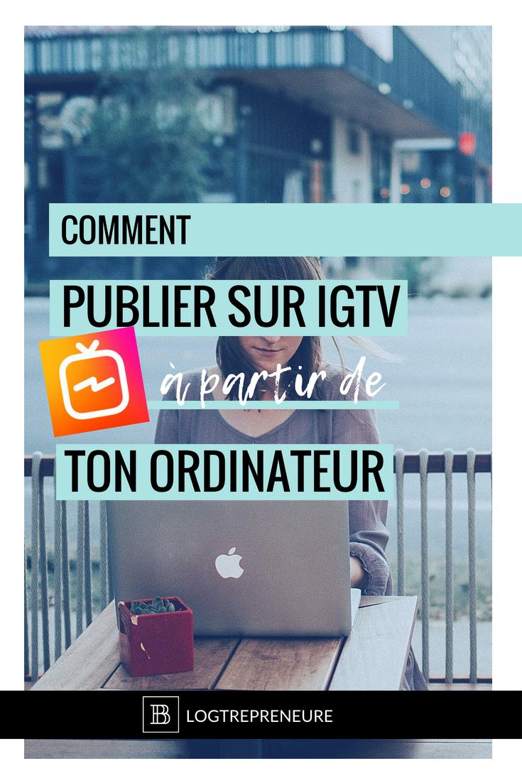 Tutoriel comment importer une vidéo sur IGTV de son ordinateur