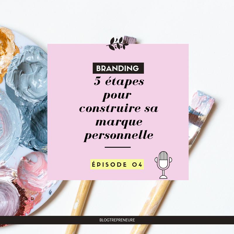 5 étapes pour construire sa marque personnelle