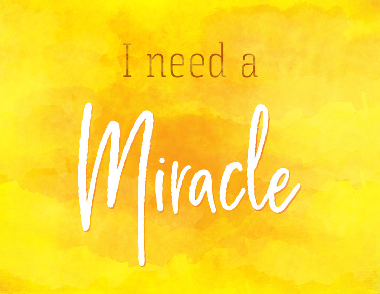 I Need A Miracle Oak Hill Church