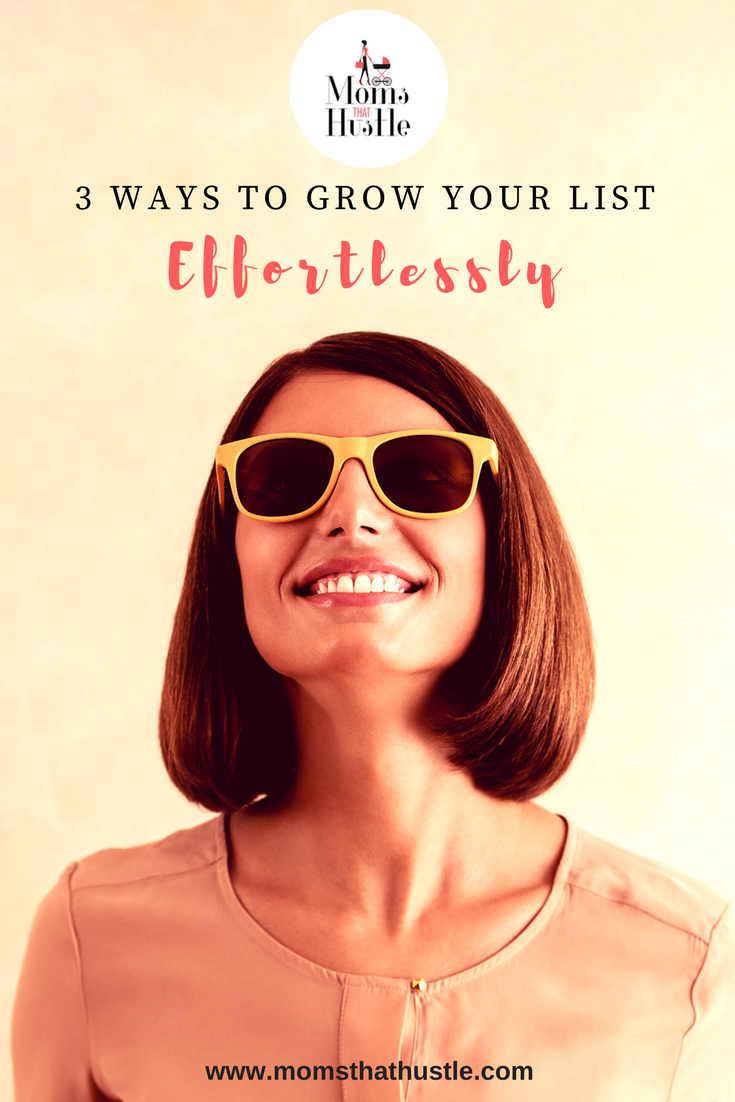 3 Ways to Grow Your List Effortlessly