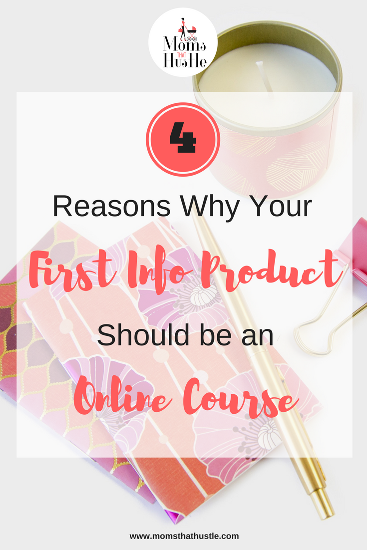 4 reasons why your first info product should be an online course.png