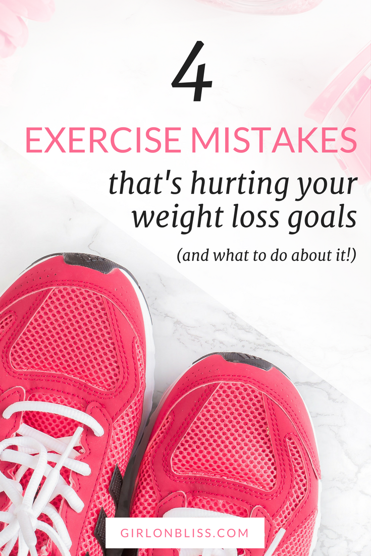 4 Exercise Mistakes That's Hurting Your Weight Loss Goals