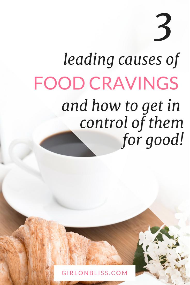 3 Leading Causes of Food Cravings and How to Get In Control of Them for Good