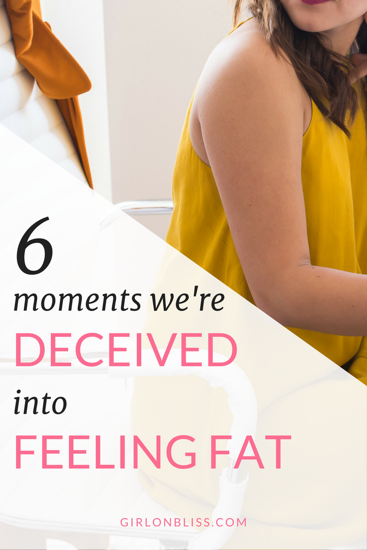 6 Moments we're deceived into feeling fat