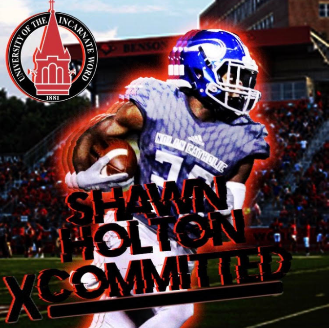 2019 SHAWN HOLTON COMMITTED TO ATTEND AND PLAY FOOTBALL AT THE UNIVERSITY OF THE INCARNATE WORD! -