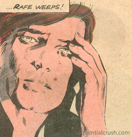"Oh heavens, no, Rafe! You are much too handsome to be weeping! ""Everything Nice"" Just Married #79 (September 1971) Pencils: José Luis García-López"