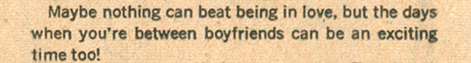 "All so true.   Sound advice from ""When You're Between Boyfriends""  Young Romance  #187 (October 1972)"