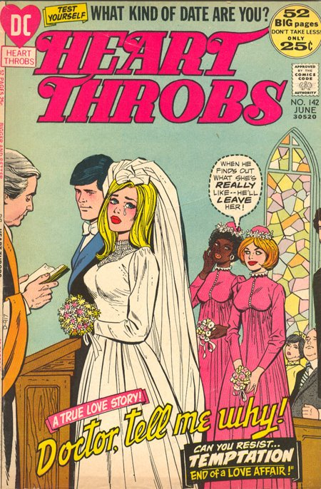 I feel exceptionally bad for those bridesmaides!   Heart Throbs  #142 (June 1972), Cover by Art Saaf