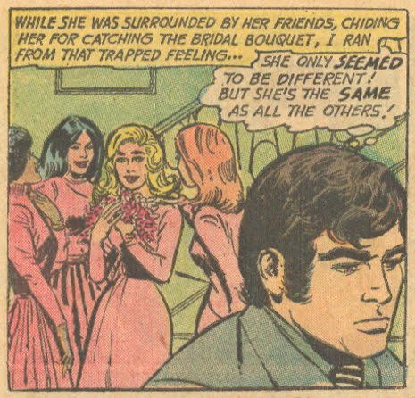 "Sorry to break it to you, ""Dearly Beloved"" -- but that's because she was the same as all the others! Girls' Love Stories #171 (July 1972)"
