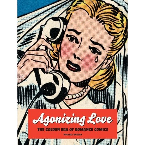 Agonizing Love the Golden Era of Romance Comics interview with Michael Barson