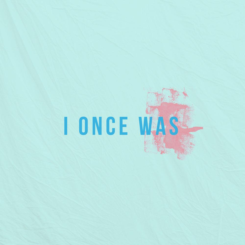 I Once Was (September)