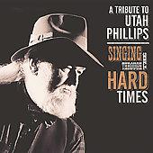 singing-through-hard-times-utah-phillips-tribute-various-artists-cd-cover-art.jpg