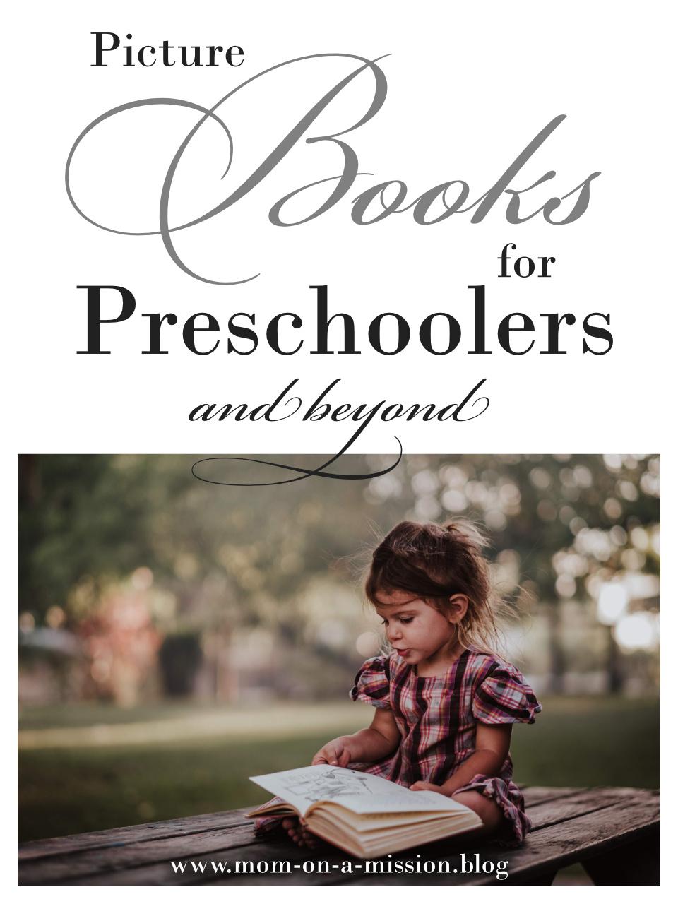 Picture Books for Preschoolers #momonamissionblog #picturebooks #readaloud