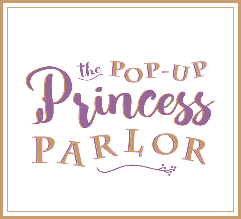 The Pop-Up Princess Parlor