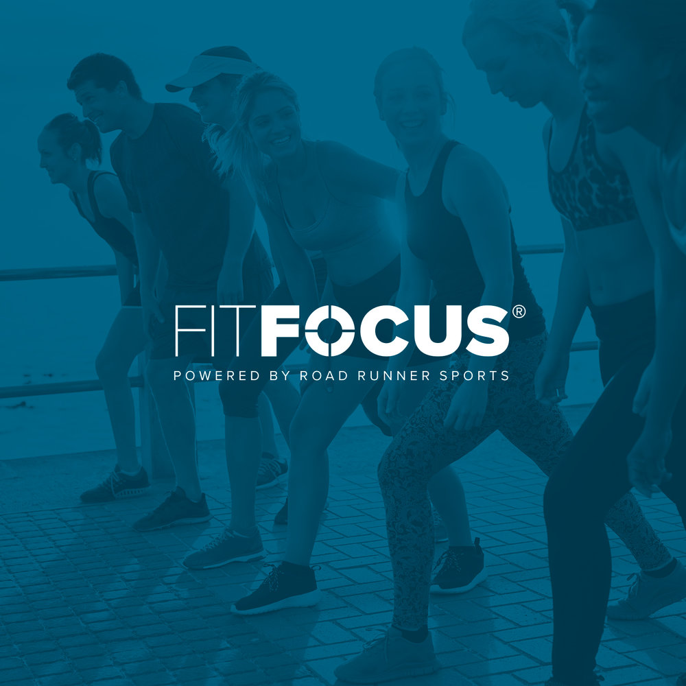 FitFocus by Road Runner Sports  CREATIVE DIRECTION   STRATEGY   UX DESIGN
