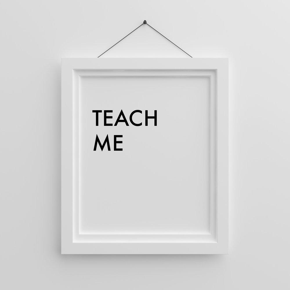 Teach me.jpg