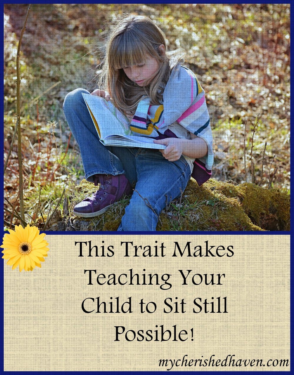 Read this post to learn the one character trait you must teach your child to make sitting still a reality.