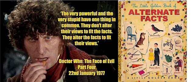 Dr Who image via  @NicholasPegg .    See Tom Baker deliver  these immortal lines on Youtube. Tim O'Brien's  'The Little Golden Book of   Alternate Facts  '  via Boing Boing .