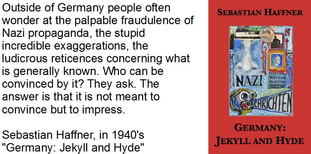Find Germany: Jekyll and Hyde by Sebastian Haffner in  a library near you .  For a 2017 take on how impressive bullshitting   can result in admiration and victory through appeal, engagement and empowerment,see  How advertising research explains Donald Trump's profound appeal .