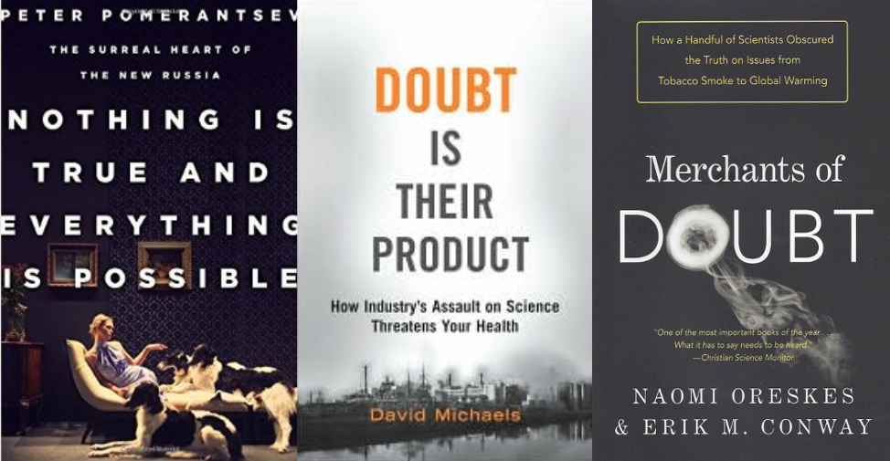 Some suggested reading on the themes of modern propaganda and the manufacturing of doubt. Find a copy in  a library near you .