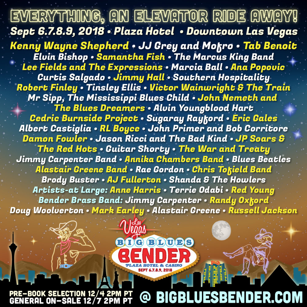 Very excited to announce that I'll be bringing the band out to Las Vegas, NV. next September to play at the Big Blues Bender. Ill be sharing the bill with Kenny Wayne Shepperd, JJ Grey & Mofo, Tab Benoit, Elvin Bishop, Samantha Fish, Marcus King, Lee Fields & The Expressions, Marcia Ball, Anna Popovic,