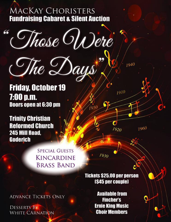 Tickets are $25.00 per person ($45.00 per couple) advance tickets only.  Desserts will be supplied by White Carnation. Tickets are available from Finchers and Ernie King Music in Goderich as well as from choir members