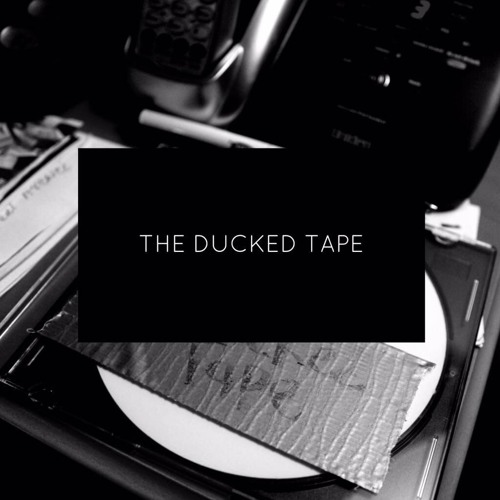 The Ducked tape (EP) - Only Available on Soundcloud