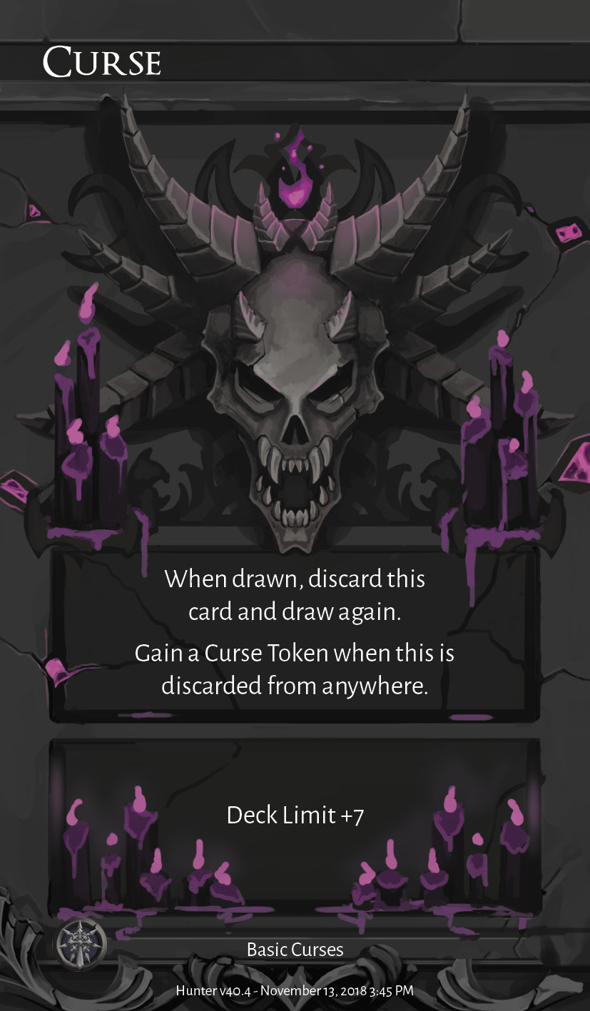 Curse Cards you draw now will trigger monster attacks just before the start of your next turn. There's no way to get these cards out of your deck, so you have to build around them.  (WIP card courtesy of Laura La Vito)
