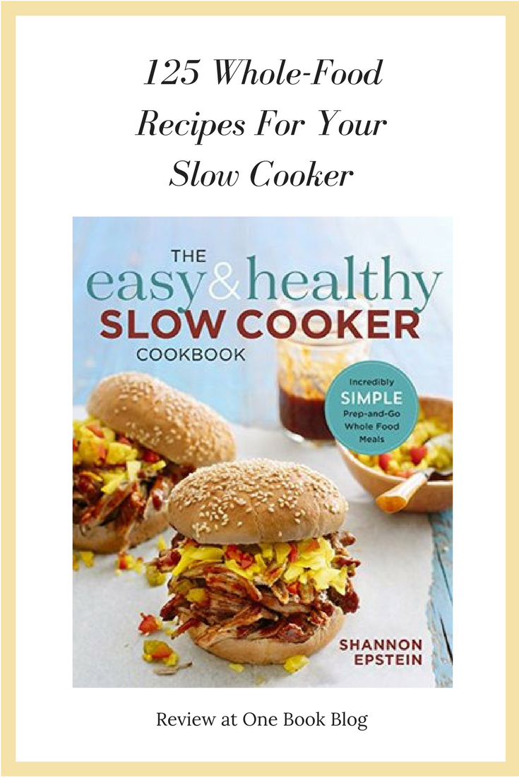 125 whole food slow cooker recipes one book blog book review the easy healthy slow cooker cookbook one book blog forumfinder Images