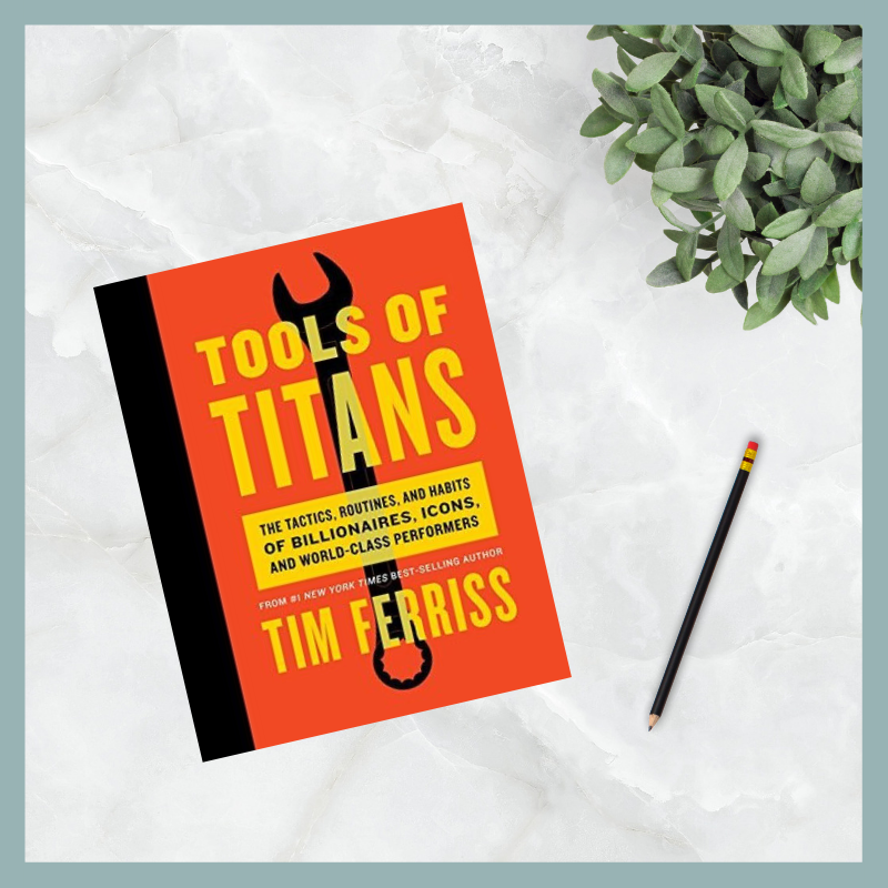Lessons learned from Tools of Titans. A Words With Jennifer book review.