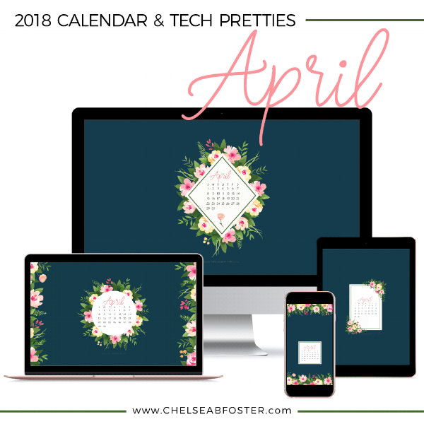 April Tech Pretties for all your devices - desktop, laptop, mobile phone, and tablet. Download for FREE on ChelseaBFoster.com