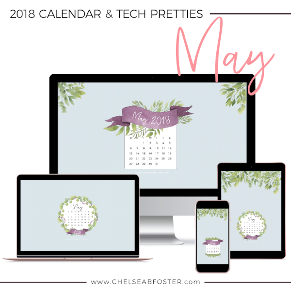 May Tech Pretties for all your devices - desktop, laptop, mobile phone, and tablet. Download for FREE on ChelseaBFoster.com