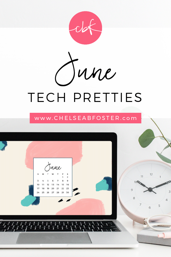 June Tech Pretties for all your devices - desktop, laptop, mobile phone, and tablet. Download for FREE on ChelseaBFoster.com - Helping creatives feel more organized, serve more clients, and live the life of their dreams through design, education, coaching, & consultation.