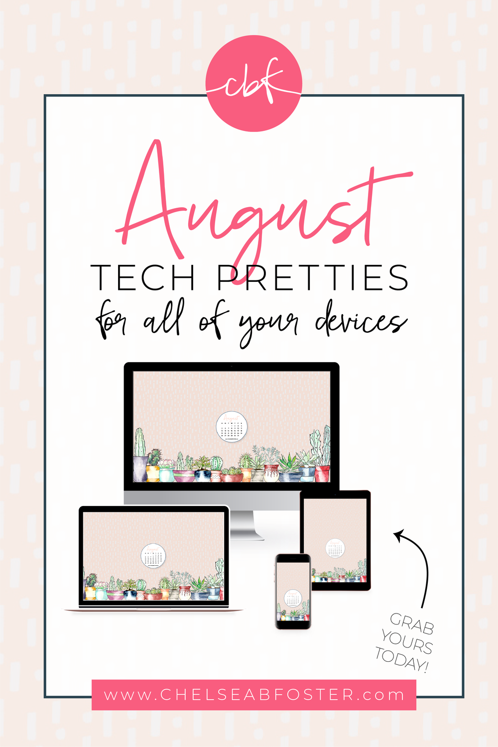 August 2018 Tech Pretties for all your devices - desktop, laptop, mobile phone, and tablet. Download for FREE on ChelseaBFoster.com