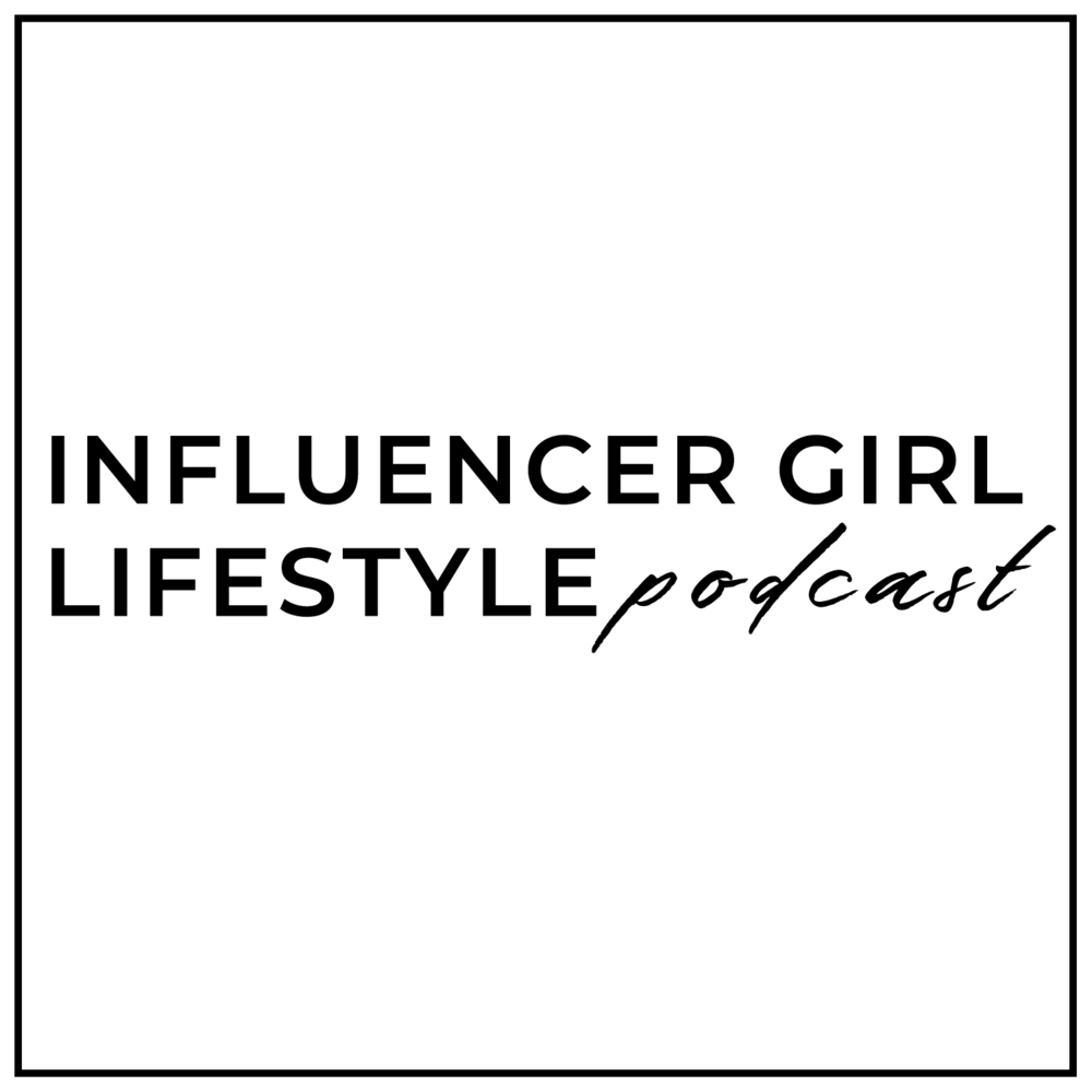 Influencer Girl Lifestyle Podcast 2.png