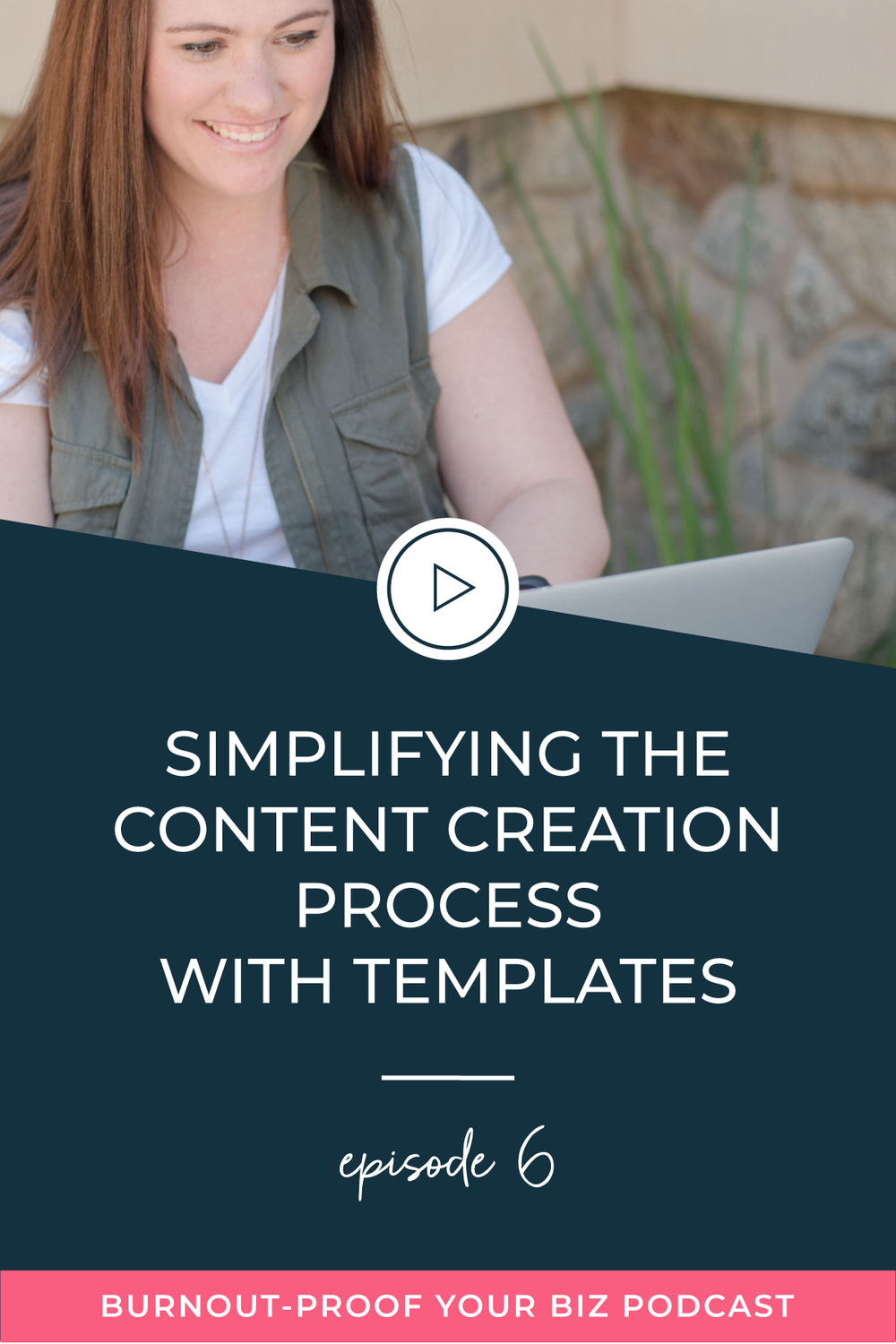 Burnout-Proof Your Biz Podcast with Chelsea B Foster   Episode 006 - Simplifying the Content Creation Process with Templates   Learn how to run your biz and live your dream life on your own terms without the fear of burnout.