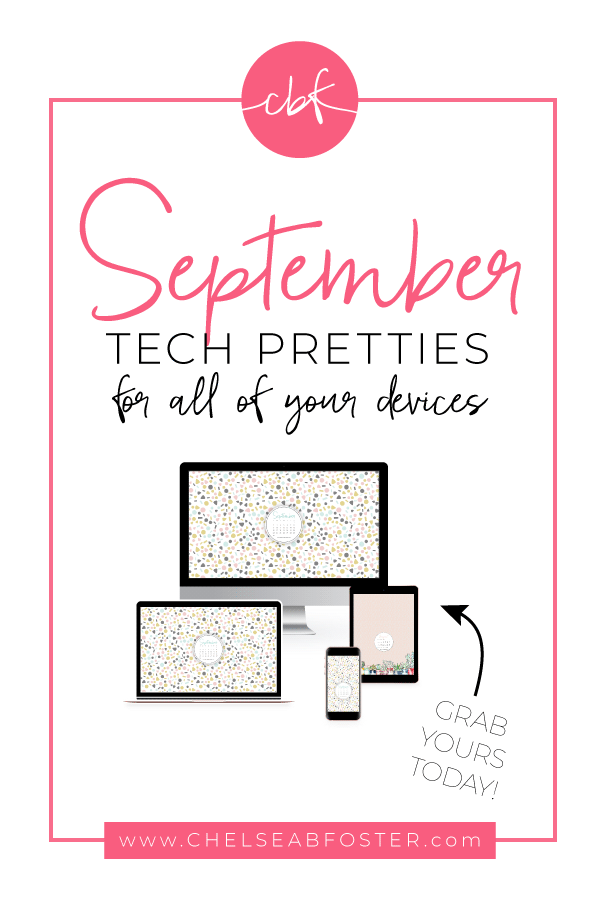 September 2018 Tech Pretties for all your devices - desktop, laptop, mobile phone, and tablet. Download for FREE on ChelseaBFoster.com