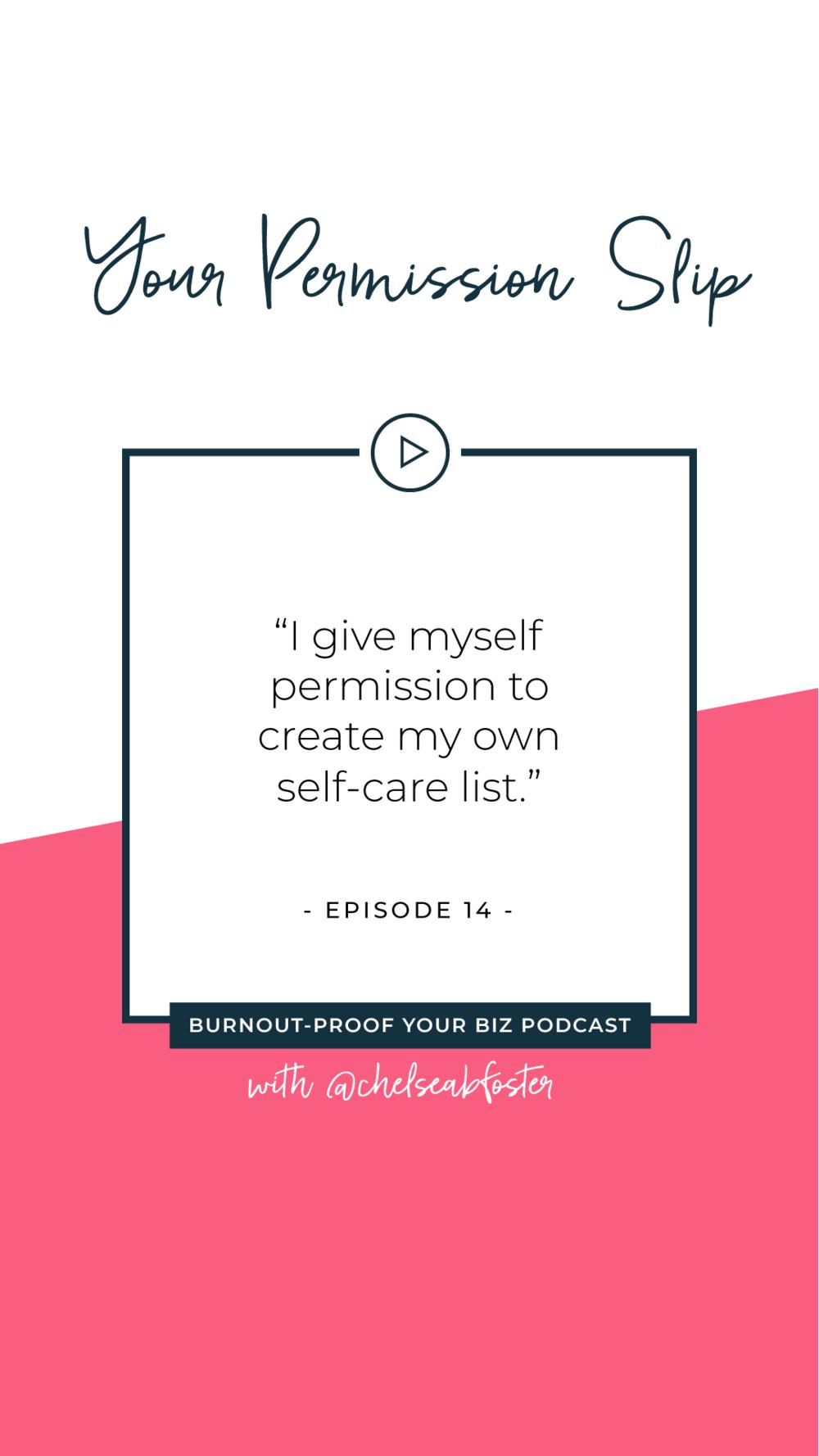 Your Permission Slip | Episode 16 of Burnout-Proof Your Biz with Chelsea B Foster | Listen at www.burnoutproofyourbiz.com.