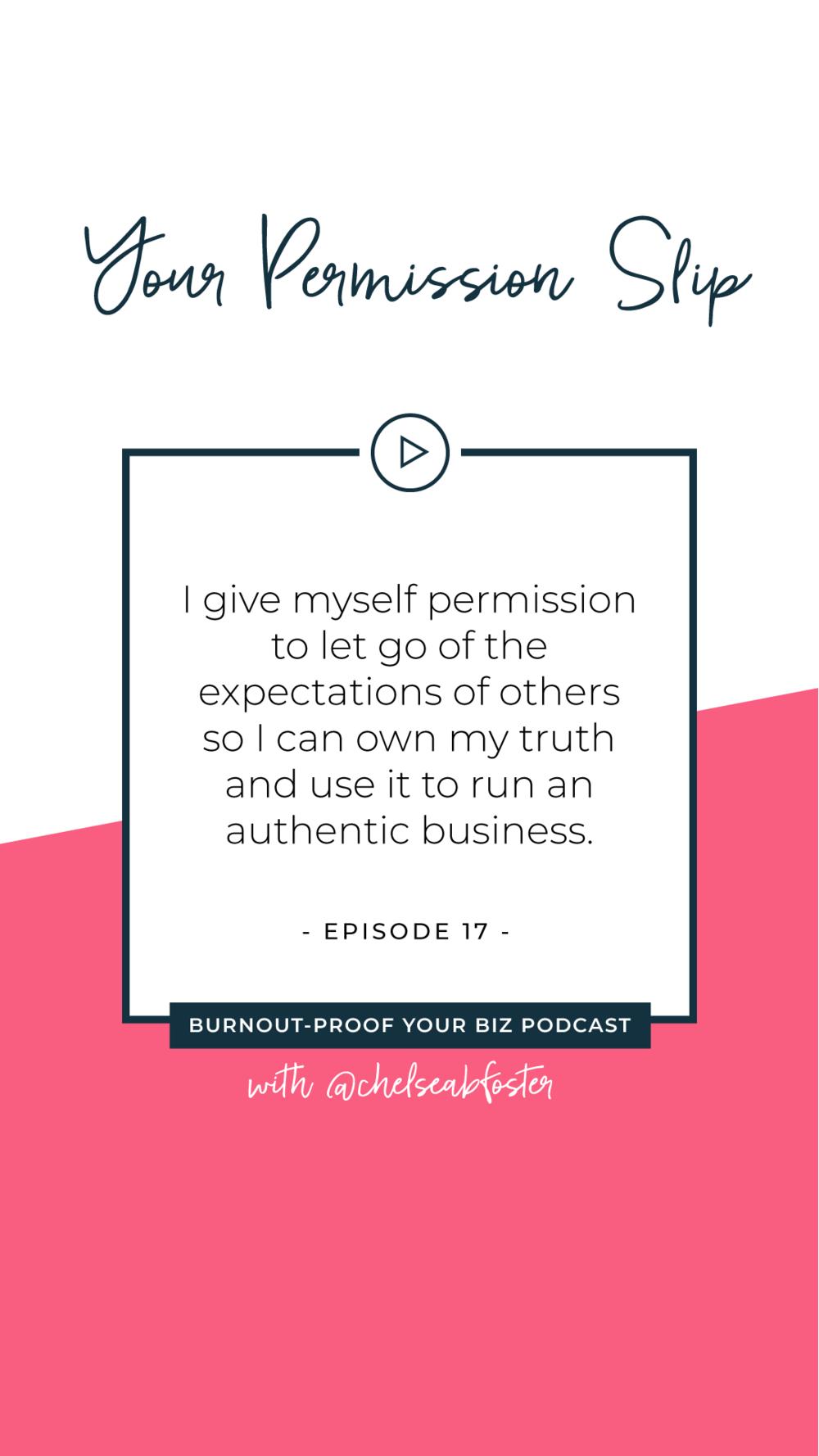 Your Permission Slip | Episode 17 of Burnout-Proof Your Biz with Chelsea B Foster | Listen at www.burnoutproofyourbiz.com.