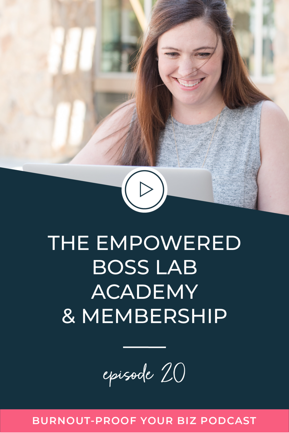 Burnout-Proof Your Biz Podcast with Chelsea B Foster | Episode 020 - The Empowered Boss Lab Academy & Membership | Learn how to run your biz and live your dream life on your own terms without the fear of burnout.