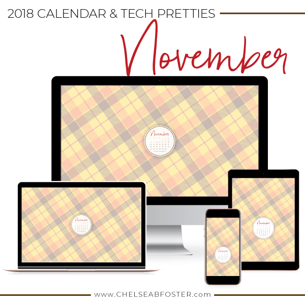 November Tech Pretties for all your devices - desktop, laptop, mobile phone, and tablet. Download for FREE on ChelseaBFoster.com - Helping creatives feel more organized, serve more clients, and live the life of their dreams through design, education, coaching, & consultation.
