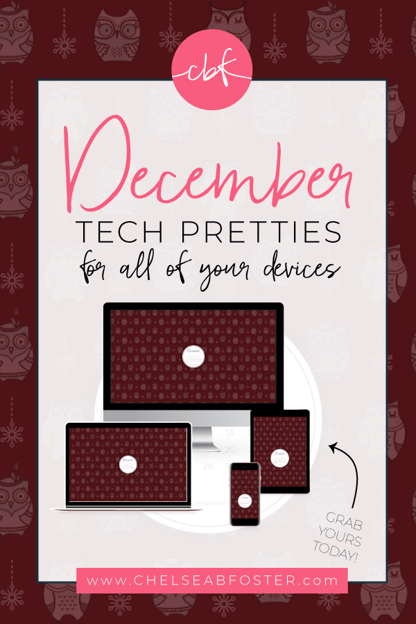December 2018 Tech Pretties for all your devices - desktop, laptop, mobile phone, and tablet. Download for FREE on ChelseaBFoster.com